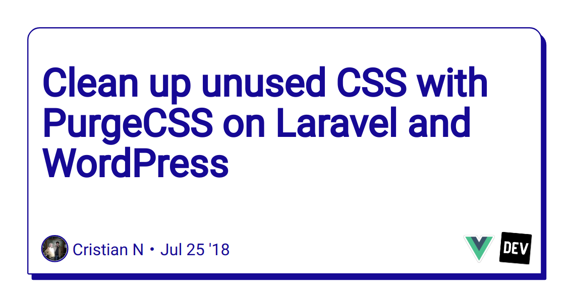 Clean up unused CSS with PurgeCSS on Laravel and WordPress