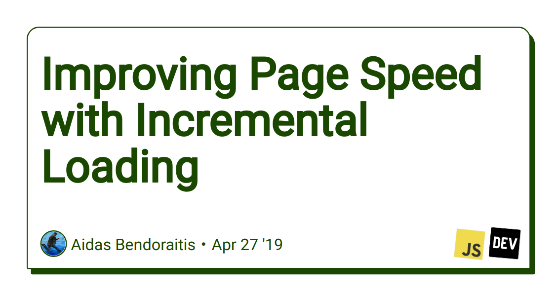 Improving Page Speed with Incremental Loading - DEV