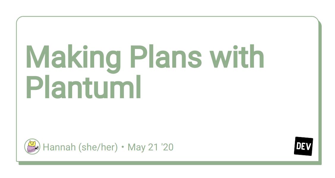 Making Plans with Plantuml - DEV