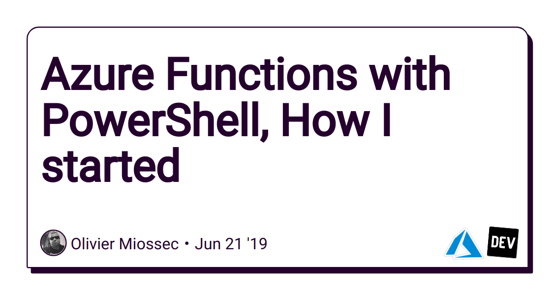 Azure Functions with PowerShell, How I started - DEV