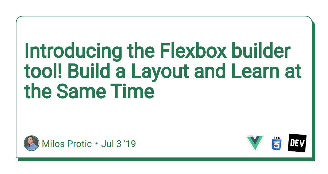 Introducing the Flexbox builder tool! Build a Layout and Learn at