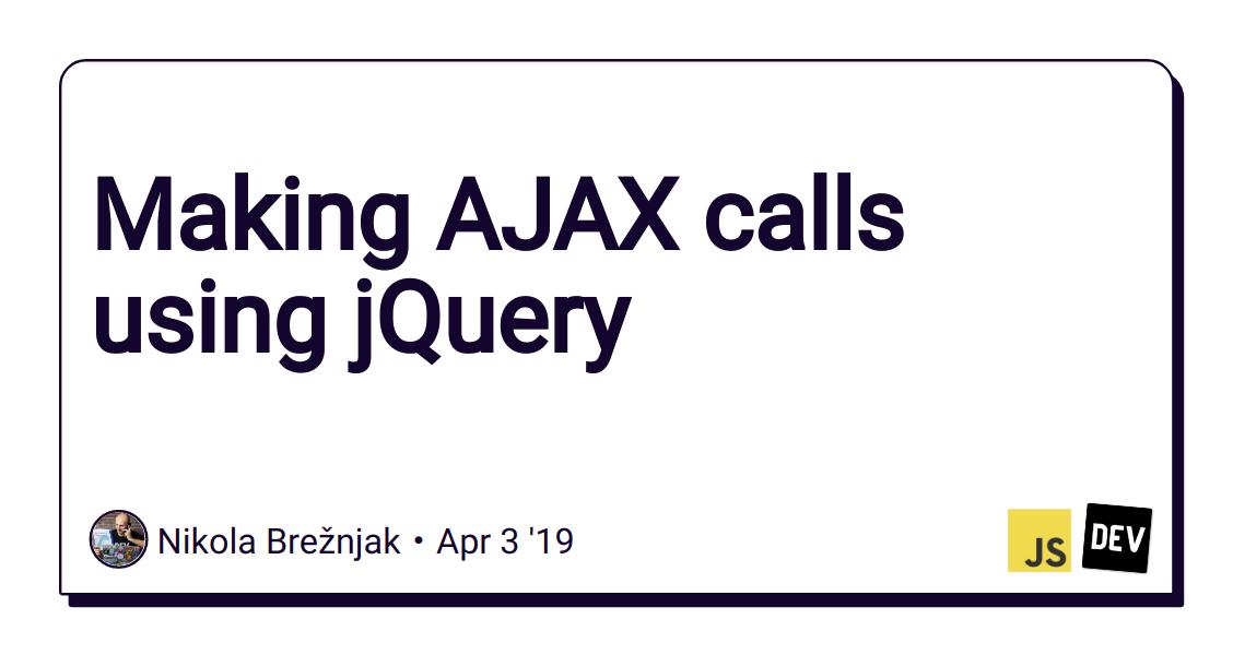 Making AJAX calls using jQuery - DEV Community 👩💻👨💻