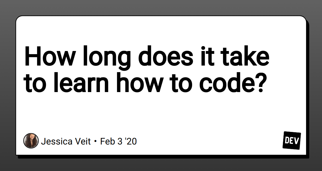 How Long Does It Take To Learn How To Code Dev