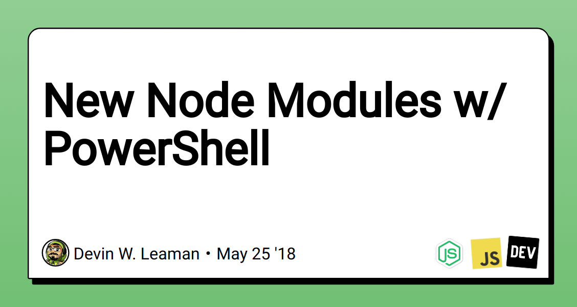 New Node Modules w/ PowerShell - DEV Community 👩 💻👨 💻