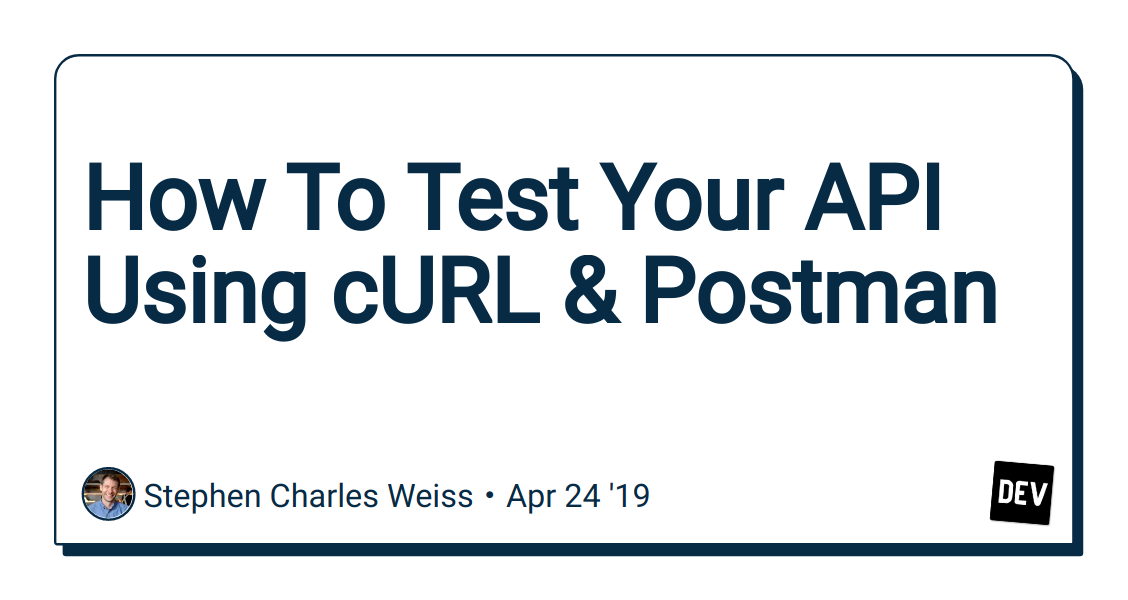 How To Test Your API Using cURL & Postman - DEV Community 👩 💻👨 💻
