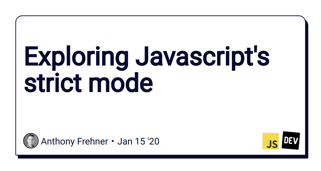 Exploring Javascript's strict mode