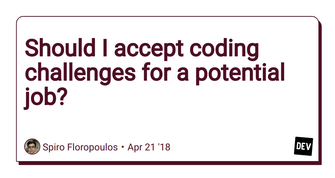 Should I accept coding challenges for a potential job? - DEV