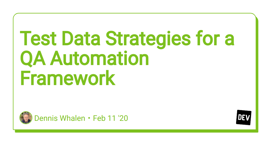 Test Data Strategies for a QA Automation Framework
