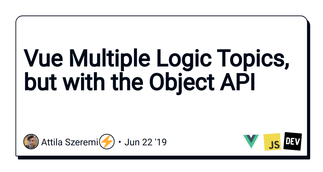 Vue Multiple Logic Topics, but with the Object API - DEV