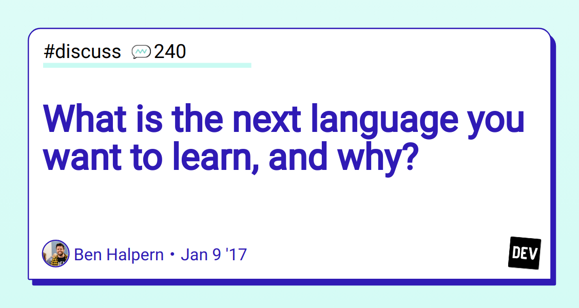 What is the next language you want to learn, and why? - DEV