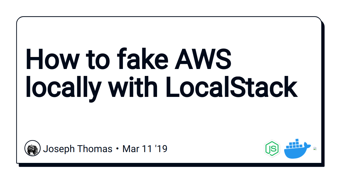 How to fake AWS locally with LocalStack - DEV Community 👩 💻👨 💻