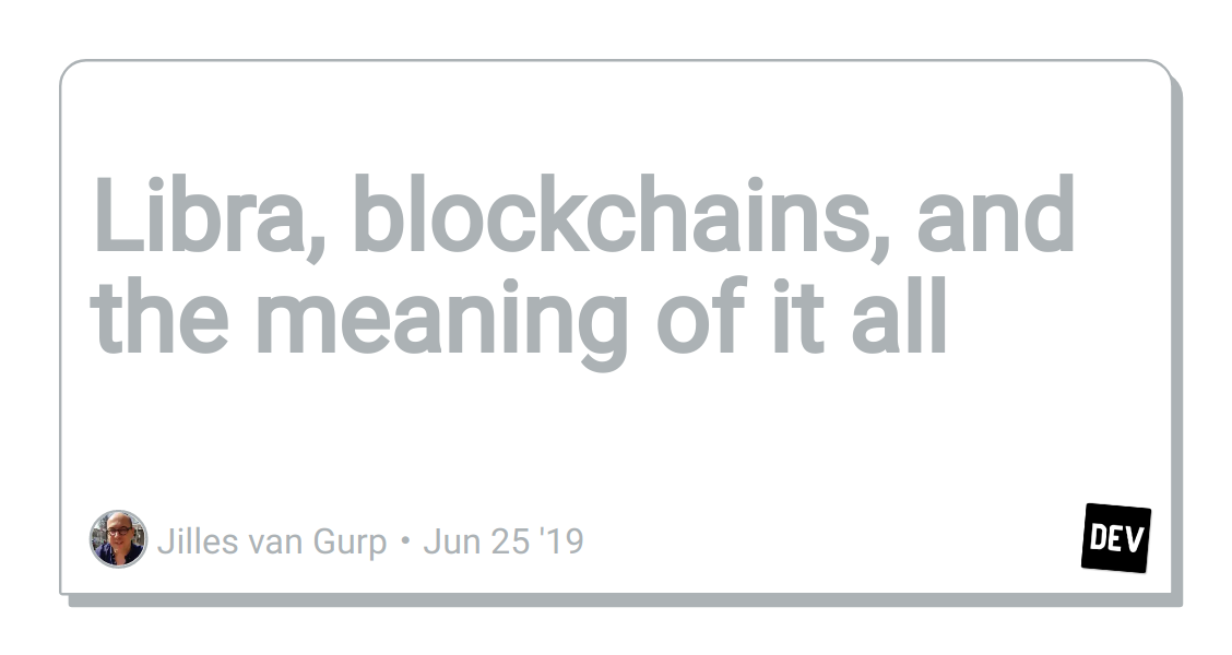 Libra, blockchains, and the meaning of it all - DEV