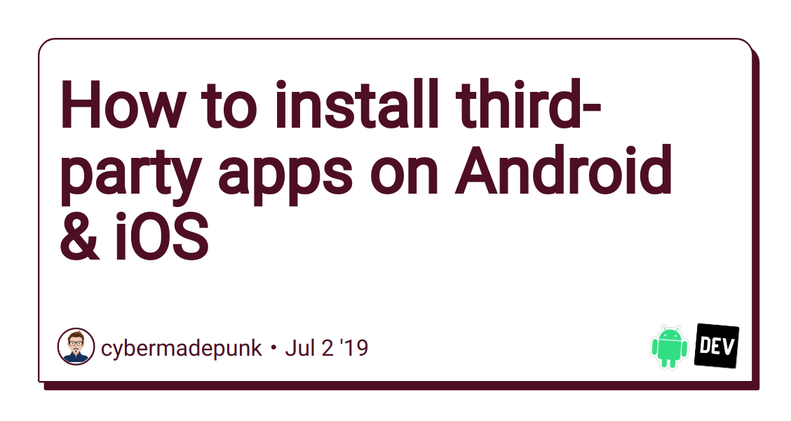 How to install third-party apps on Android & iOS - DEV