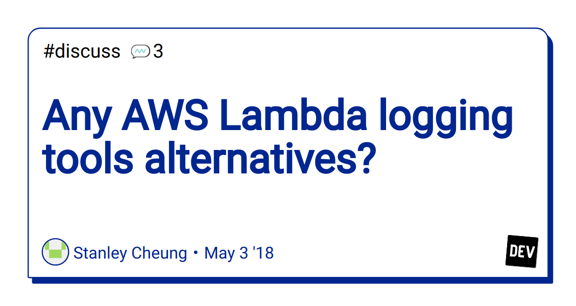 Any AWS Lambda logging tools alternatives? - DEV Community 👩 💻👨 💻