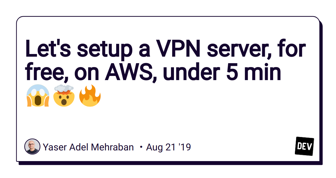 Let's setup a VPN server, for free, on AWS, under 5 min