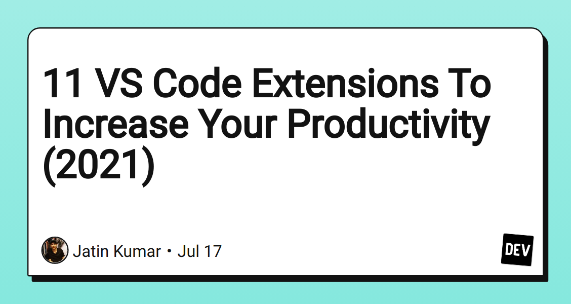 11 VS Code Extensions To Increase Your Productivity (2021) - DEV Community