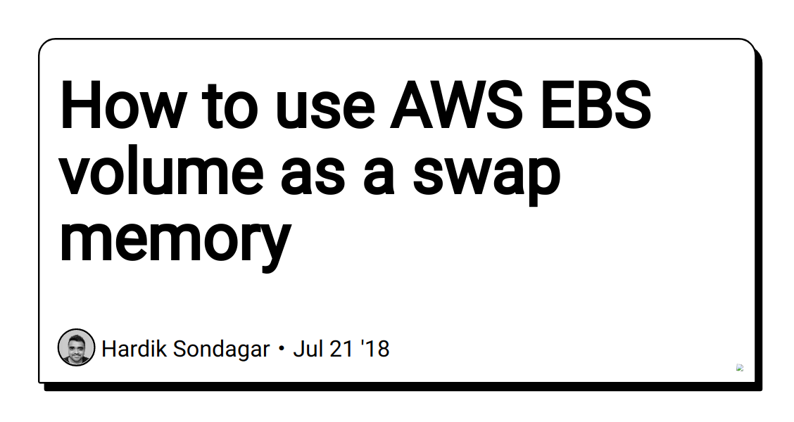 How to use AWS EBS volume as a swap memory - DEV Community 👩 💻👨 💻