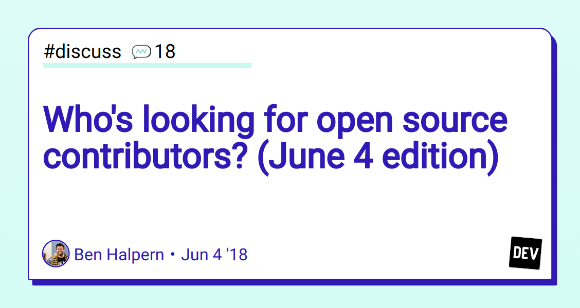 Who's looking for open source contributors? (June 4 edition) - DEV