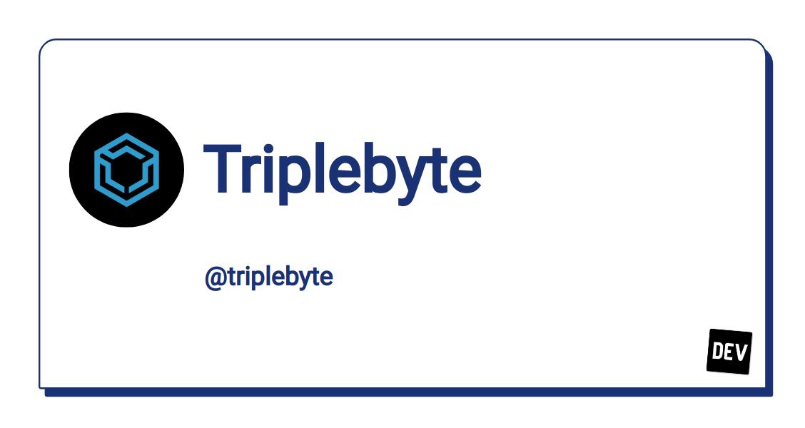 Triplebyte - DEV Community 👩 💻👨 💻