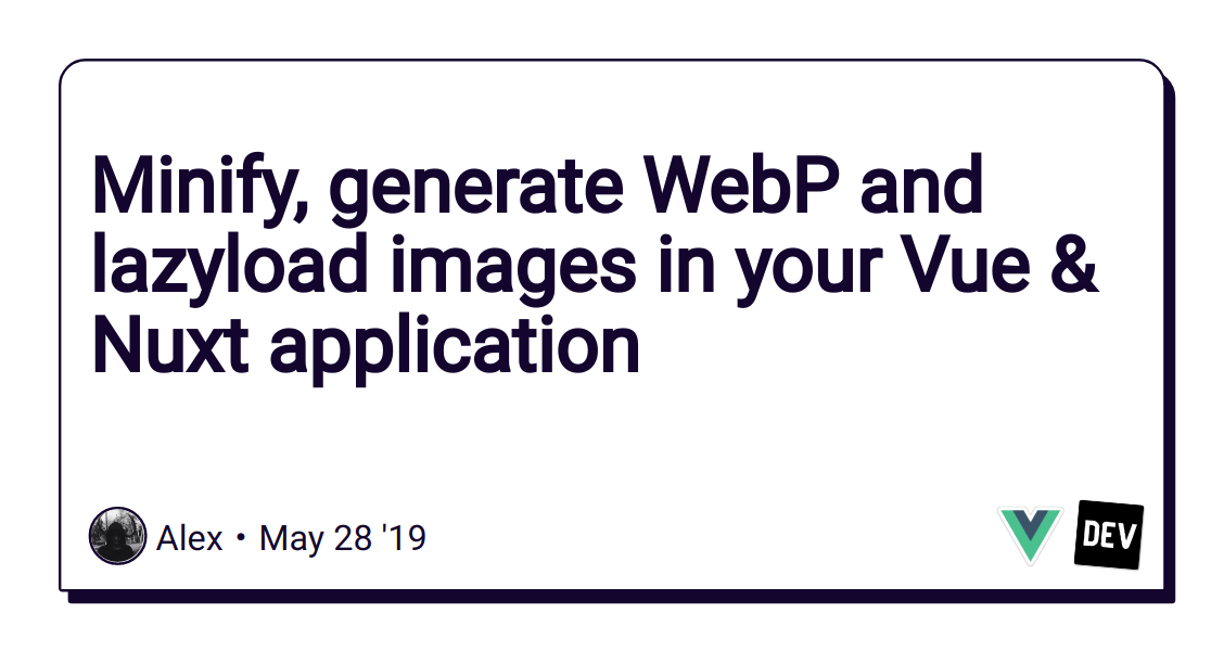 Minify, generate WebP and lazyload images in your Vue & Nuxt application