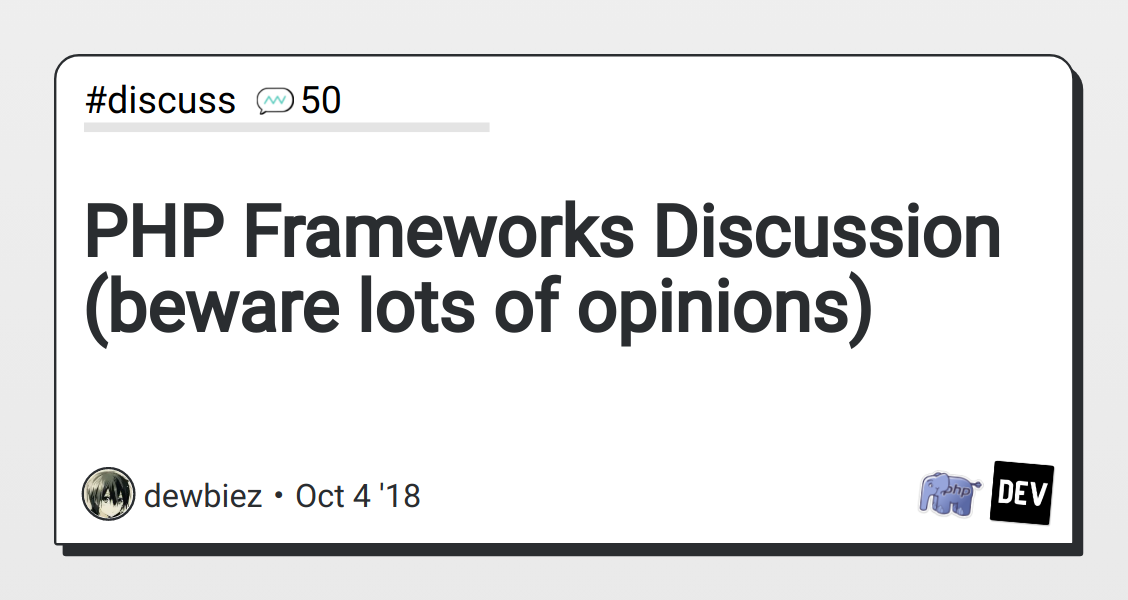 PHP Frameworks Discussion (beware lots of opinions) - DEV Community