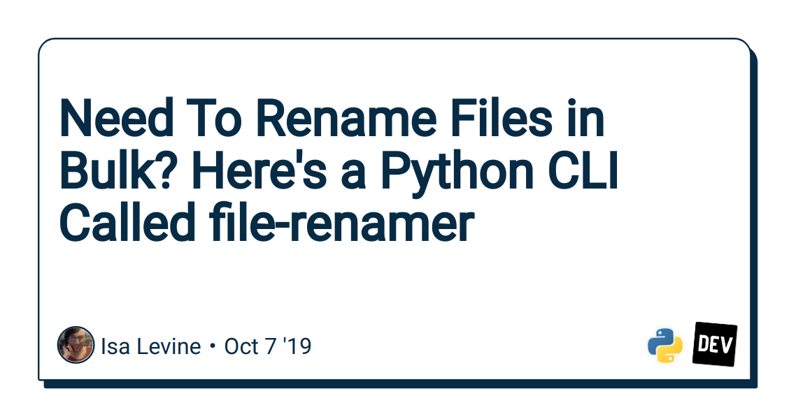 Need To Rename Files in Bulk? Here's a Python CLI Called