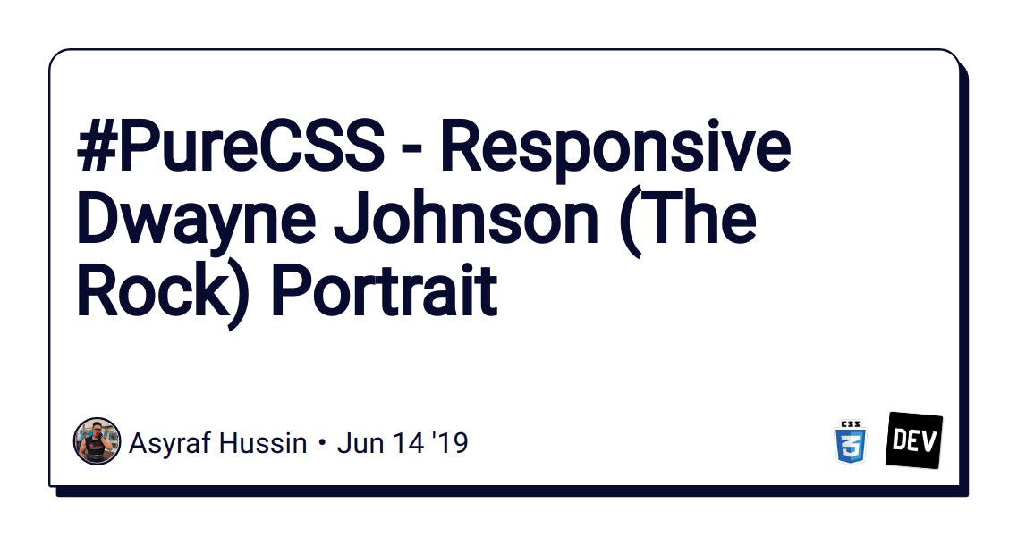 PureCSS - Responsive Dwayne Johnson (The Rock) Portrait - DEV