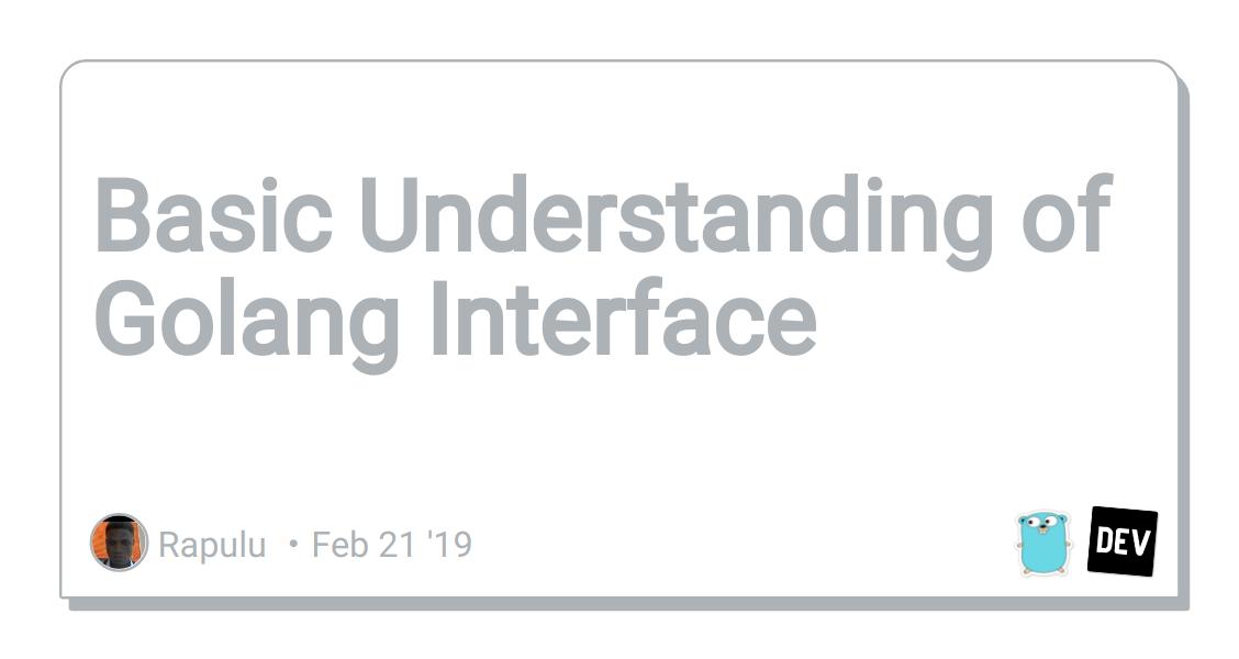 Basic Understanding of Golang Interface - DEV Community