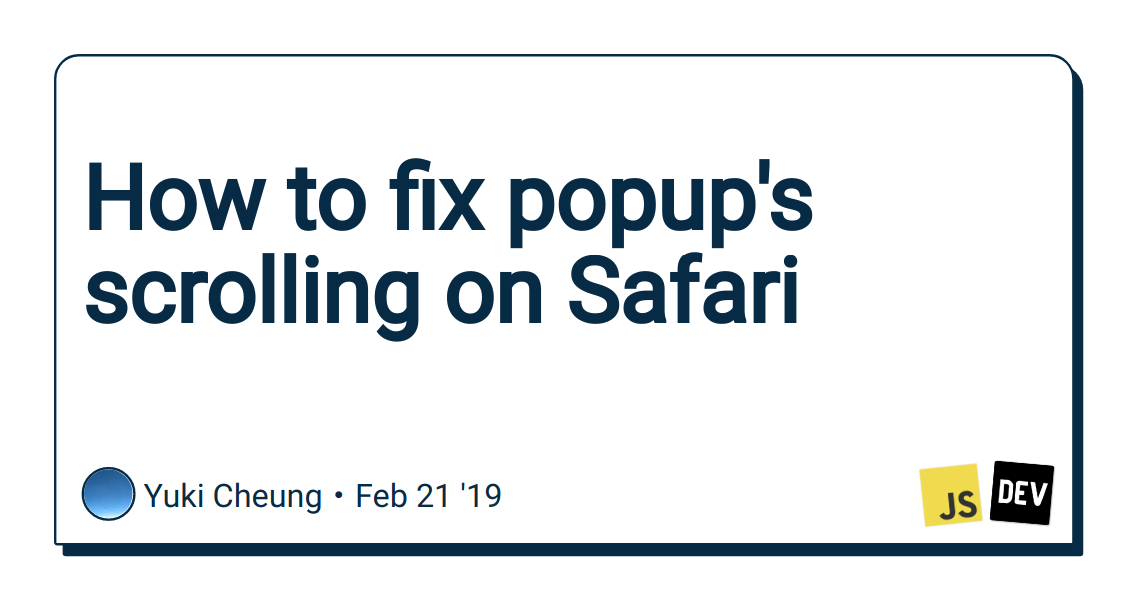 How to fix popup's scrolling on Safari - DEV Community 👩 💻👨 💻