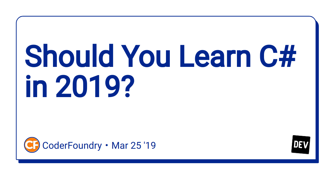 Should You Learn C# in 2019? - DEV Community 👩 💻👨 💻