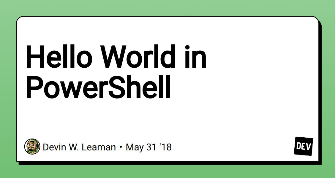 Hello World in PowerShell - DEV Community 👩 💻👨 💻