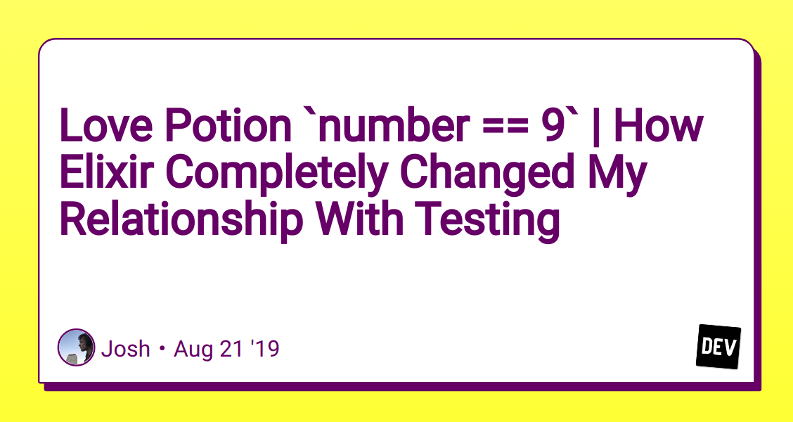 Love Potion `number == 9` | How Elixir Completely Changed My