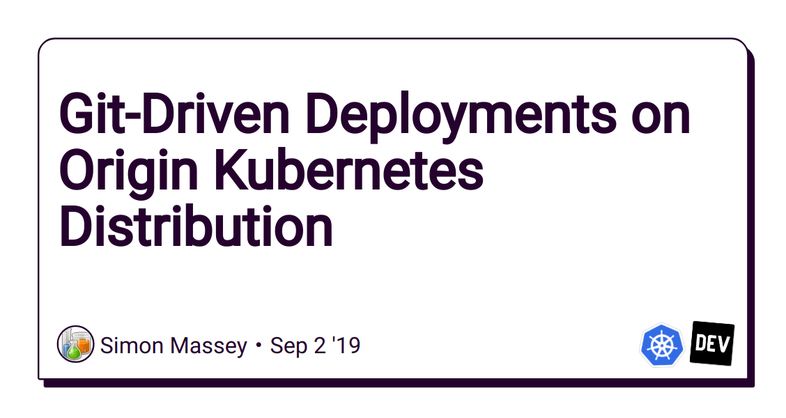 Git-Driven Deployments on Origin Kubernetes Distribution