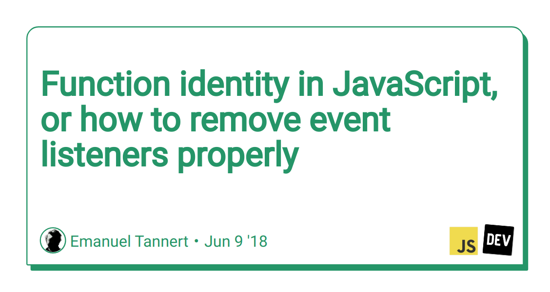 Function identity in JavaScript, or how to remove event listeners