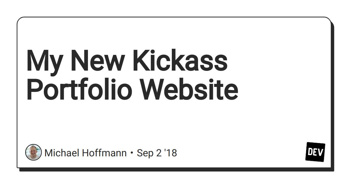 My New Kickass Portfolio Website - DEV Community 👩 💻👨 💻