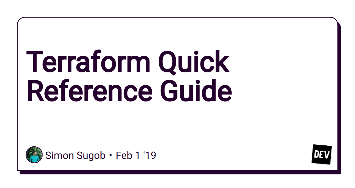 Terraform Quick Reference Guide - DEV Community 👩 💻👨 💻