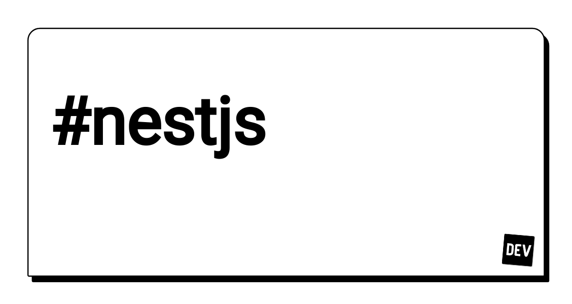 Nestjs - DEV Community 👩 💻👨 💻
