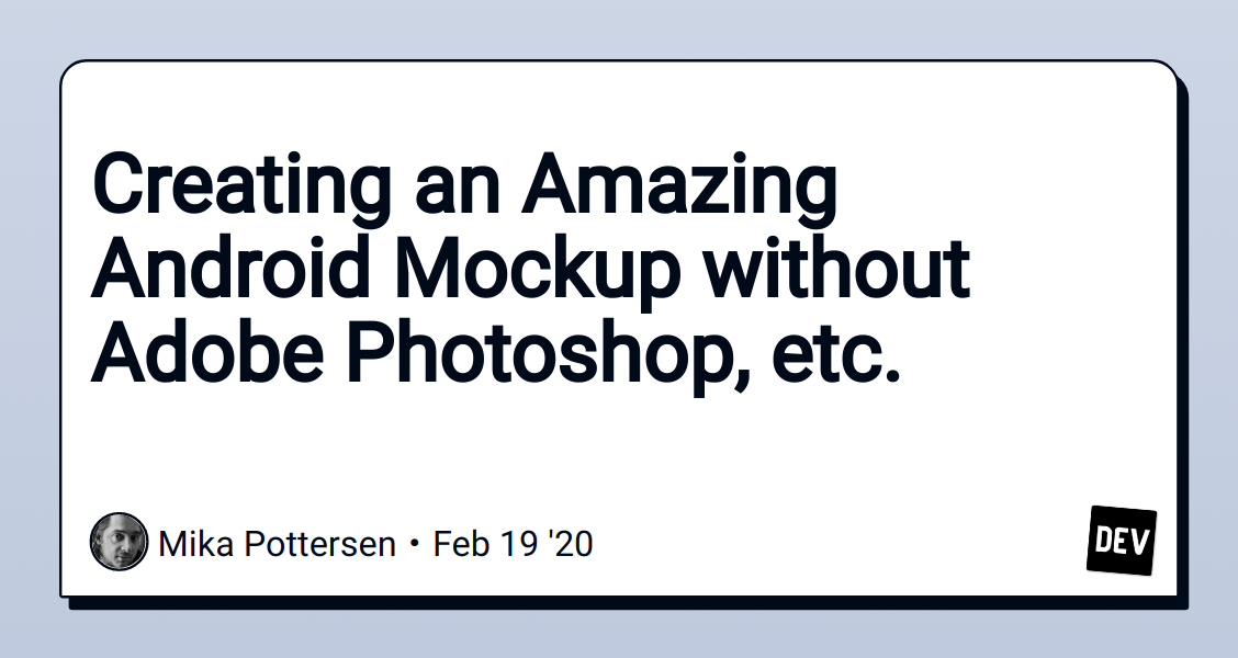 Creating an Amazing Android Mockup without Adobe Photoshop, etc.