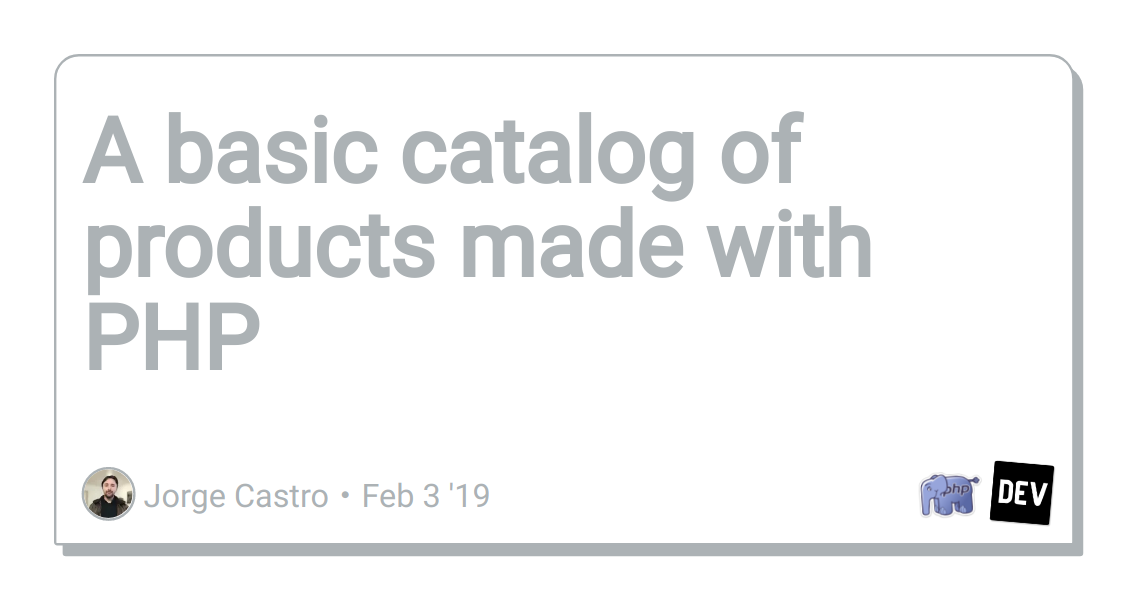 [SCHEMATICS_48EU]  A basic catalog of products made with PHP - DEV | Catalog.php |  | Dev.to
