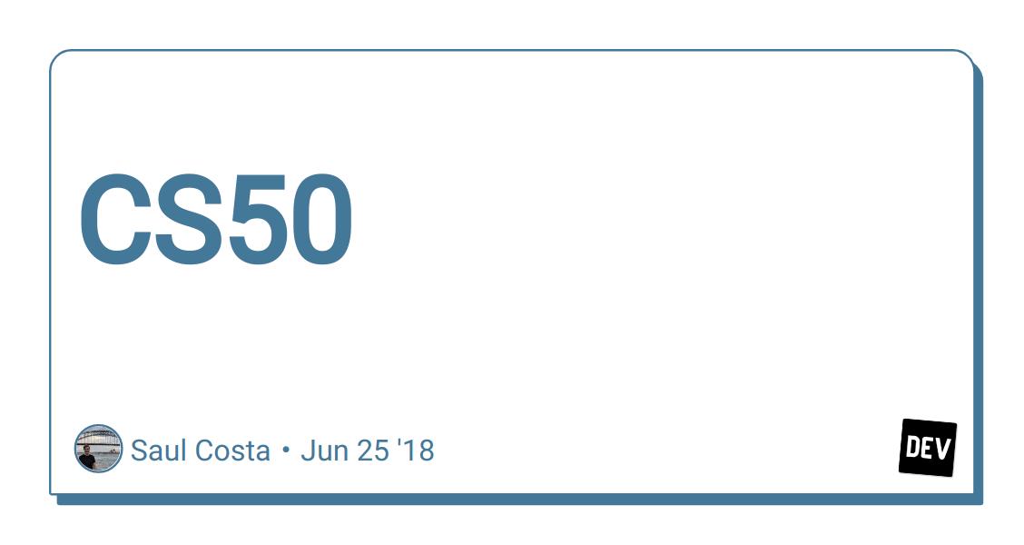 CS50 - DEV Community 👩 💻👨 💻