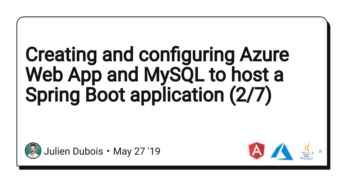 Creating and configuring Azure Web App and MySQL to host a Spring