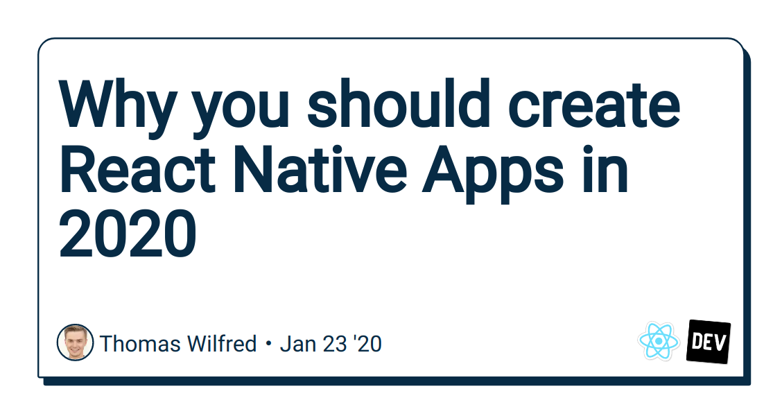 Why you should create React Native Apps in 2020