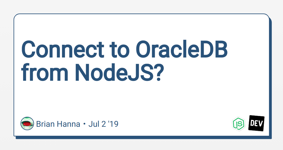 Connect to OracleDB from NodeJS? - DEV Community 👩 💻👨 💻