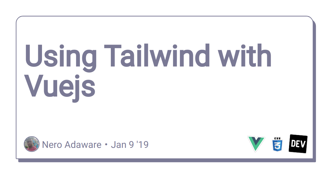 Using Tailwind with Vuejs - DEV Community 👩 💻👨 💻
