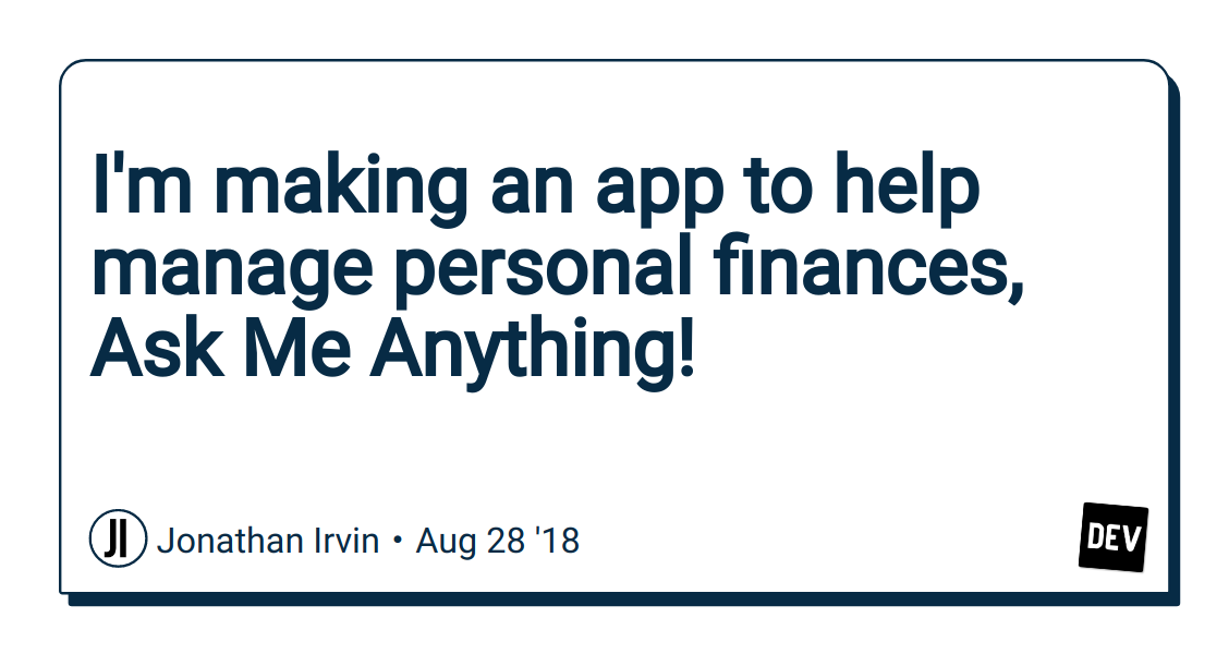 I'm making an app to help manage personal finances, Ask Me