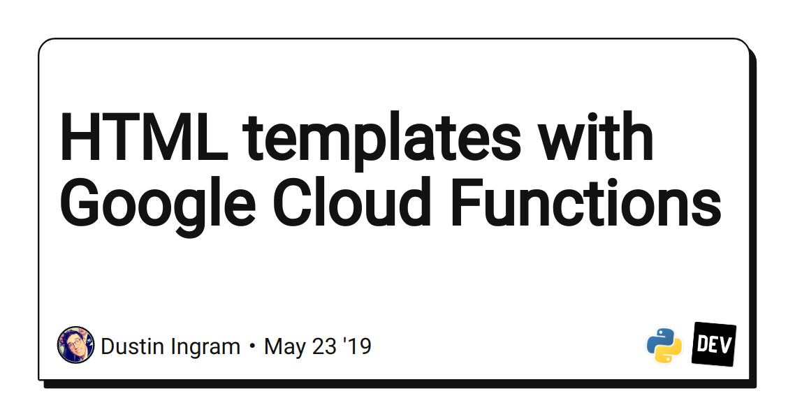 HTML templates with Google Cloud Functions - DEV Community