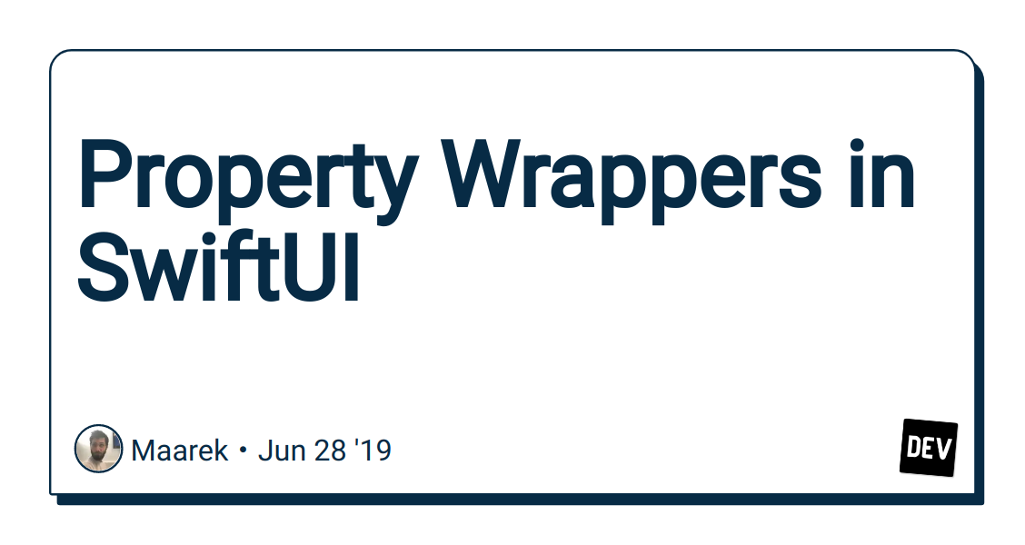 Property Wrappers in SwiftUI - DEV Community 👩 💻👨 💻