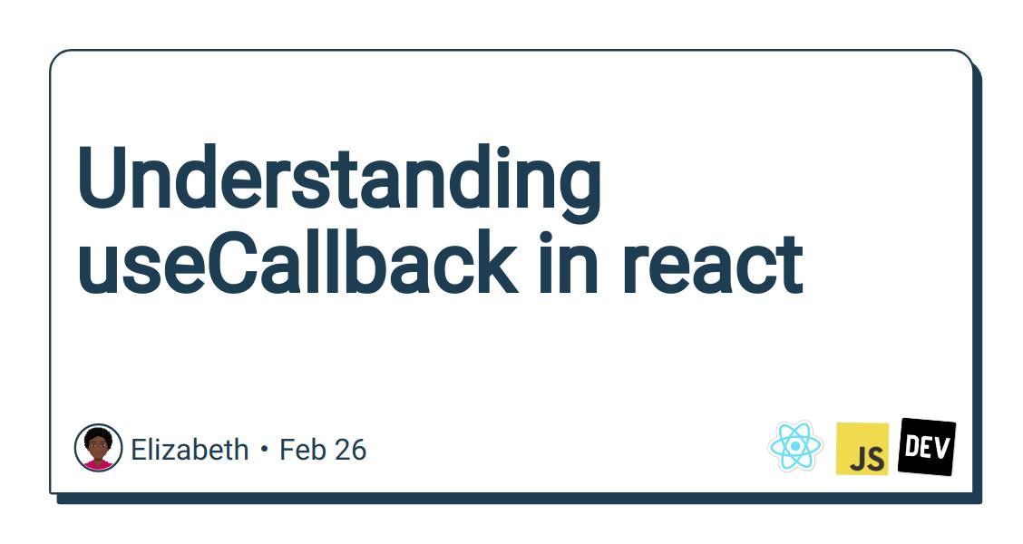 Understanding useCallback in react