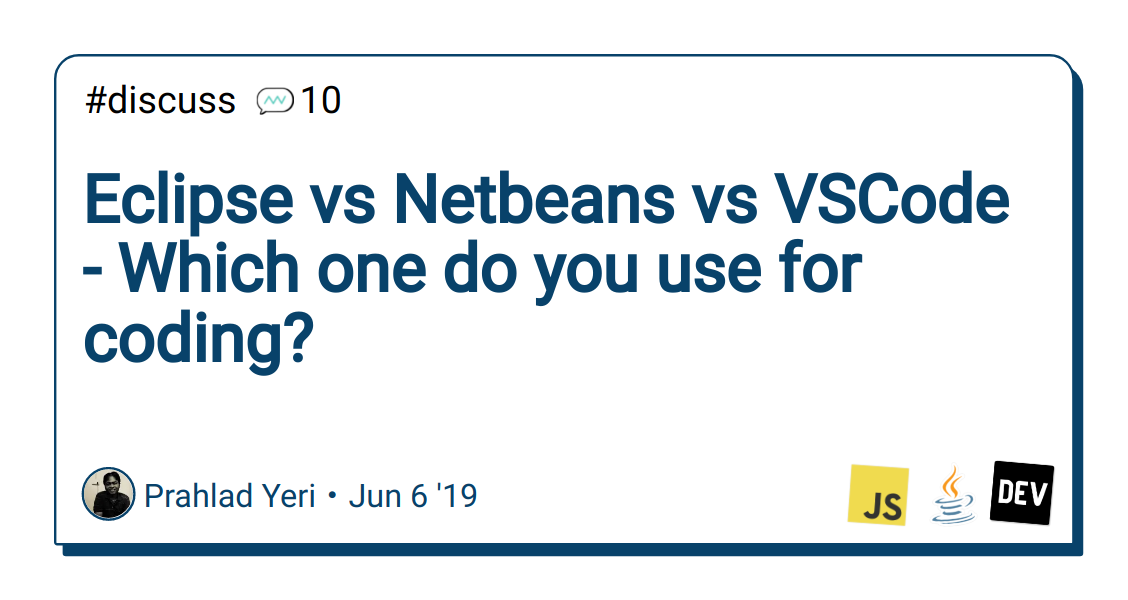 Eclipse vs Netbeans vs VSCode - Which one do you use for coding