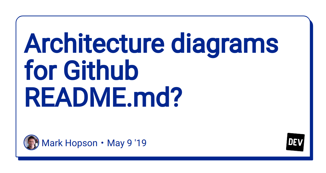 Architecture diagrams for Github README md? - DEV Community 👩 💻👨 💻